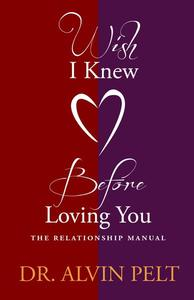 Wish I Knew Before Loving You: The Relationship Manual