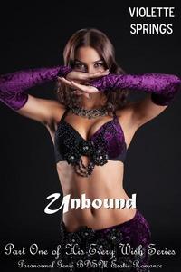 Unbound: His Every Wish (Paranormal Genie BDSM Erotic Romance)