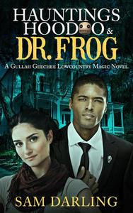 Hauntings, Hoodoo & Dr. Frog