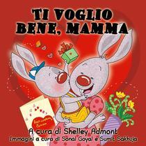 Ti voglio bene, mamma (Italian Kids Book)