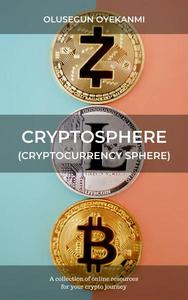 Cryptosphere (Cryptocurrency Sphere): A Collection of Online Resources for Your Crypto Journey