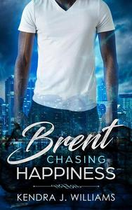 Brent: Chasing Happiness