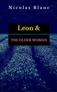 Leon & The Older Woman, A Short Story