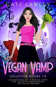 The Vegan Vamp Series: 3 Vegan Vamp Mysteries