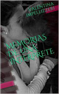 Memorias de una intérprete