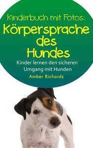 Korpersprache des Hundes  So lernen Kinder den sicheren Umgang mit Hunden