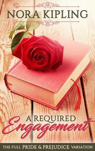 A Required Engagement - A Pride & Prejudice Full Variation