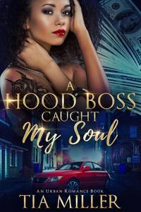 A Hood Boss Caught My Soul ( An Urban Romance Book)