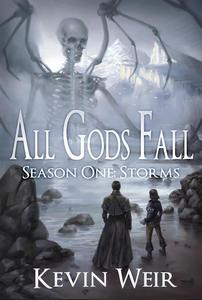 All Gods Fall Season One: Storms