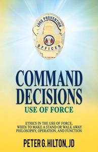 Command Decisions: Use of Force