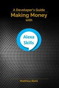 Making Money with Alexa Skills - A Developer's Guide