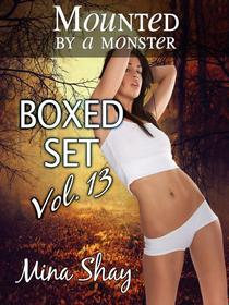Mounted by a Monster: Boxed Set Volume 13