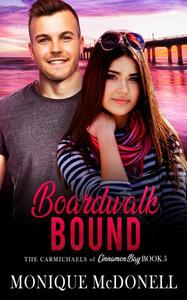 Boardwalk Bound (The Carmichael's of Cinnamon Bay Book 5)