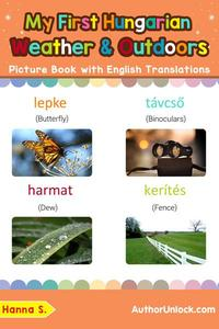 My First Hungarian Weather & Outdoors Picture Book with English Translations