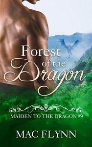 Forest of the Dragon: Maiden to the Dragon #9 (Alpha Dragon Shifter Romance)
