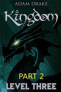 Kingdom Level Three: Part 2