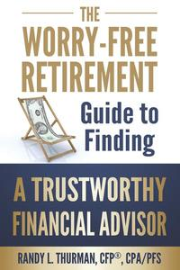 The Worry Free Retirement Guide to Finding a Trustworthy Financial Advisor