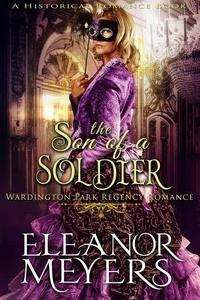 Historical Romance: The Son of a Solider A Duke's Game Regency Romance