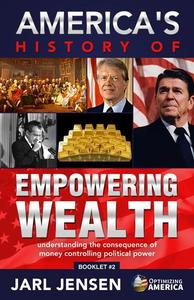 America's History of Empowering Wealth