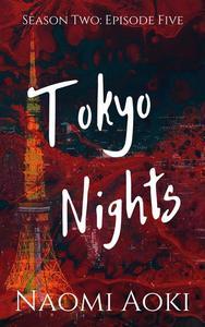 Tokyo Nights: Episode Five