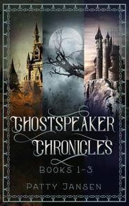 Ghostspeaker Chronicles Books 1-3 Omnibus