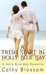A Fresh Start In Holly Blue Bay