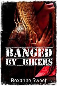 Banged By Bikers (Interracial Gangbang Erotica)