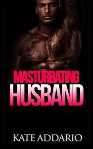 Masturbating Husband