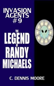 Invasion Agents: The Legend of Randy Micaels