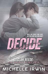 Decide (Declan Reede: The Untold Story #0.5)
