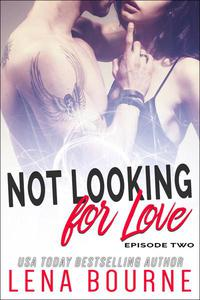 Not Looking for Love: Episode Two