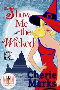 Show Me The Wicked: Magic and Mayhem Universe