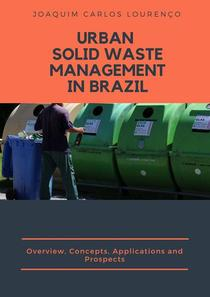 Urban Solid Waste Management in Brazil: Overview, Concepts, Applications, and Prospects