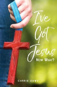 I've Got Jesus...Now What?