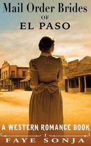 Mail Order Brides of El Paso (A Western Romance Book)