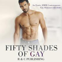 Fifty Shades of Gay: An Erotic MMM Contemporary Gay Romance Sex Story