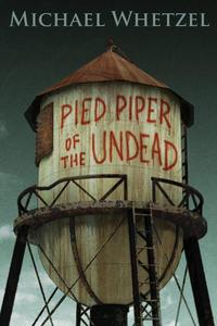 The Pied Piper of the Undead
