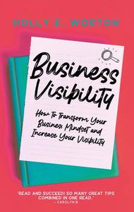 Business Visibility: Mindset Shifts to Help You Stop Playing Small, Dimming Your Light and Devaluing Your Magic