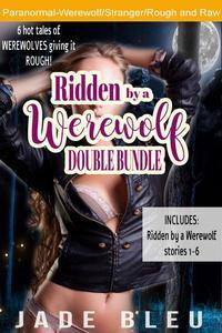 Ridden by a Werewolf Double Bundle
