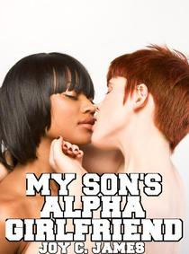My Son's Alpha Girlfriend
