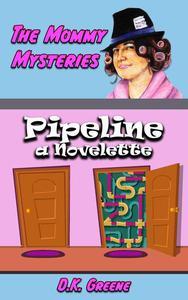 Pipeline: a Novelette