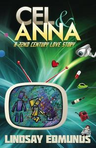Cel & Anna: A 22nd Century Love Story