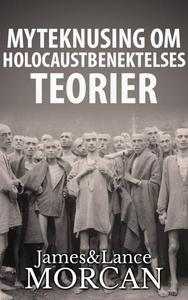 Myteknusing om Holocaustbenektelses Teorier