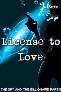 License to Love (The Spy and the Billionaire Part 3) (A Romance Spy Thriller)