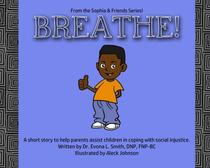 Breathe!  A short story to help parents assist children in coping with social injustice
