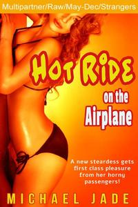 Hot Ride on the Airplane