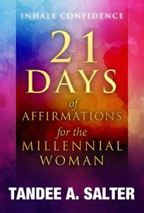 I Inhale Confidence: 21 Days of Affirmations for the Millennial Woman