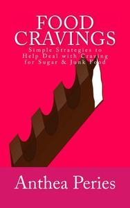 Food Cravings: Simple Strategies to Help Deal with Craving for Sugar & Junk Food