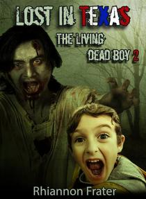 Lost in Texas: The Living Dead Boy 2