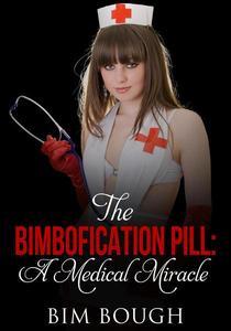The Bimbofication Pill: A Medical Miracle